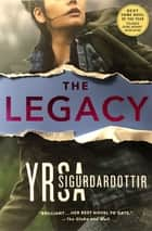 The Legacy - A Thriller ebook by Yrsa Sigurdardottir