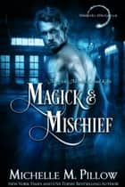 Magick and Mischief ebook by Michelle M. Pillow