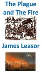 The Plague and the Fire eBook by James Leasor