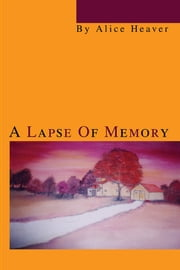 A Lapse Of Memory ebook by Alice Heaver