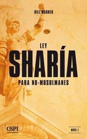 Ley Sharía para No-Musulmanes ebook by Bill Warner