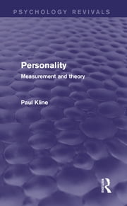 Personality (Psychology Revivals) - Measurement and Theory ebook by Paul Kline