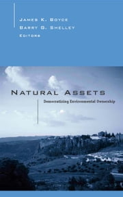 Natural Assets - Democratizing Ownership Of Nature ebook by James Boyce,James Boyce,Barry Shelley