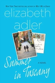 Summer in Tuscany - A Novel ebook by Elizabeth Adler