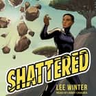 Shattered audiobook by Lee Winter