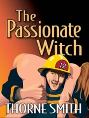 The Passionate Witch ebook by Thorne Smith,Norman Matson