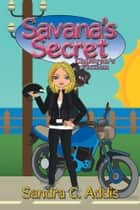 Savana'S Secret - Children'S Fiction ebook by Sandra C. Addis