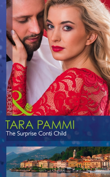 The Surprise Conti Child (Mills & Boon Modern) (The Legendary Conti Brothers, Book 1) 電子書 by Tara Pammi