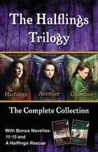The Halflings Trilogy - The Complete Collection ebook by Heather Burch