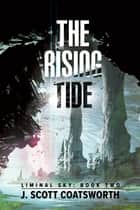 The Rising Tide ebook by J. Scott Coatsworth