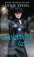 Disenchanted & Co. ebook by Lynn Viehl