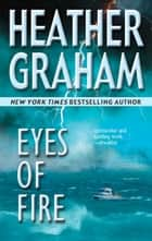 Eyes Of Fire ebook by Heather Graham Pozzessere, Janice Harrell