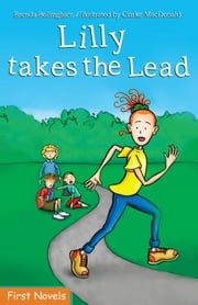 Lilly Takes the Lead ebook by Brenda Bellingham,Clarke MacDonald