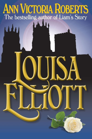 Louisa Elliott eBook by Ann Victoria Roberts