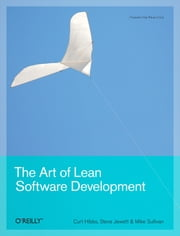 The Art of Lean Software Development - A Practical and Incremental Approach ebook by Curt Hibbs,Steve Jewett,Mike Sullivan