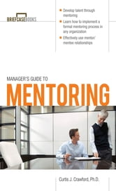 Manager's Guide to Mentoring ebook by Dr. Curtis J. Crawford
