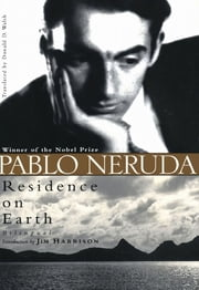 Residence on Earth ebook by Pablo Neruda,Donald D. Walsh,Donald D. Walsh,Jim Harrison