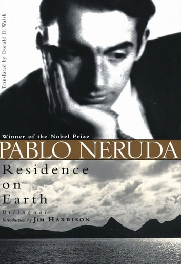 Residence on Earth ebook by Pablo Neruda,Donald D. Walsh