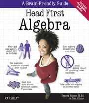 Head First Algebra - A Learner's Guide to Algebra I ebook by Tracey Pilone,Dan Pilone