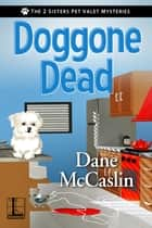 Doggone Dead eBook by Dane McCaslin