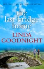 The Last Bridge Home - A Fresh-Start Family Romance ebook by