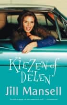 Kiezen of delen eBook by Jill Mansell