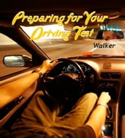 Preparing for Your Driving Test ebook by Stephen Walker