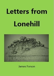 Letters from Lonehill ebook by James Forson