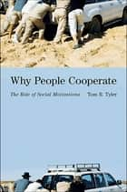 Why People Cooperate ebook by Tom R. Tyler