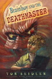 Brainboy and the DeathMaster ebook by Tor Seidler