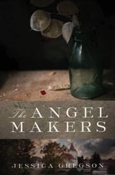 The Angel Makers ebook by Jessica Gregson