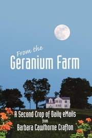 From The Geranium Farm - A Second Crop of Daily eMails from ebook by Barbara Cawthorne Crafton