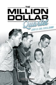 The Million Dollar Quartet ebook by Stephen Miller