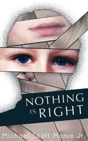 Nothing is Right ebook by Michael Scott Monje Jr