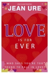 Love Is For Ever ebook by Jean Ure