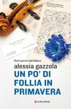 Un po' di follia in primavera - La serie dell'Allieva eBook by Alessia Gazzola