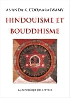 Hindouisme et Bouddhisme ebook by Ananda K. Coomaraswamy