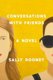 Conversations with Friends - A Novel ebook by Sally Rooney