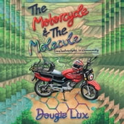 The Motorcycle & The Molecule audiobook by Dougie Lux