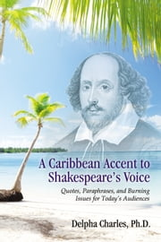 A Caribbean Accent to Shakespeare's Voice ebook by Delpha Charles Ph.D.