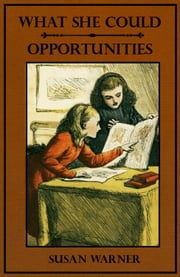 What She Could--Opportunities (Illustrated) ebook by Susan Warner