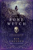The Bone Witch ebook by