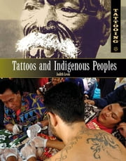 Tattoos and Indigenous Peoples ebook by Levin, Judith