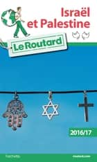 Guide du Routard Israël, Palestine 2016/17 ebook by Collectif