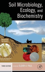 Soil Microbiology, Ecology and Biochemistry ebook by Eldor A. Paul