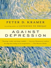 Against Depression ebook by Peter D. Kramer