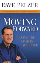 Moving Forward ebook by Dave Pelzer