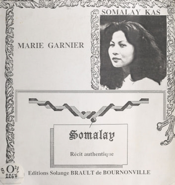 Somalay, récit authentique eBook by Somalay Kas,Marie Garnier