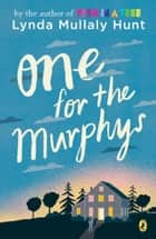 One for the Murphys eBook by Lynda Mullaly Hunt