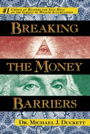 Breaking The Money Barriers ebook by Dr. Michael J. Duckett